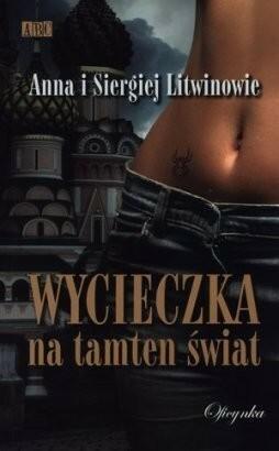 Wycieczka na tamten świat - Litwin Anna, Litwin Siergiej