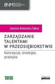 Poltext Zarządzanie talentami w przedsiębiorstwie. koncepcje, strategie, praktyka - Tabor Joanna Antonina