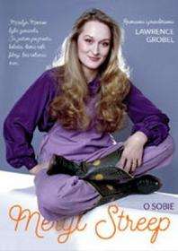Axis Mundi Lawrence Grobel Meryl  Streep o sobie