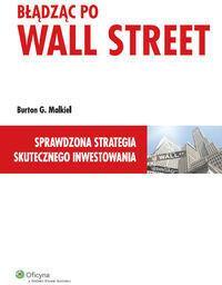 Wolters Kluwer Błądząc po Wall Street - Burton G. Malkiel