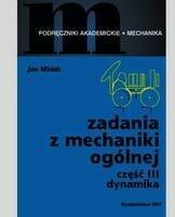 WNT Jan Misiak Zadania z mechaniki ogólnej Część 3 Dynamika