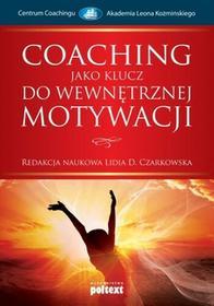 Poltext Coaching jako klucz do wewnętrznej motywacji - Lidia D. Czarkowska