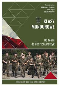 Skrabacz Aleksandra, Urych Ilona, Kanarski Leszek Klasy mundurowe - mamy na stanie, wyślemy natychmiast