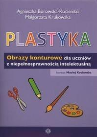 Plastyka Obrazy konturowe dla uczniów z niepełnosprawnością intelektualną - Agnieszka Borowska-Kociemba, Małgorzata Krukowska