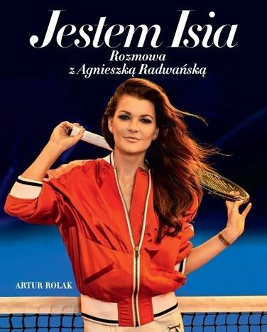 Burda książki Jestem Isia. Rozmowa z Agnieszką Radwańską - ARTUR ROLAK