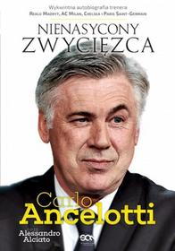 Sine Qua Non Carlo Ancelotti Nienasycony zwycięzca - Ancelotii Carlo, Alessandro Alciato