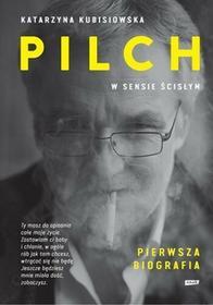Znak Pilch w sensie ścisłym. Biografia - Katarzyna Kubisiowska