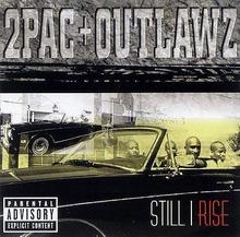 Still I Rise 2Pac The Outlawz