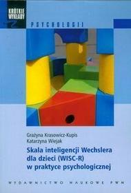 Wydawnictwo Naukowe PWN Skala inteligencji Wechslera dla dzieci WISC-R w praktyce psychologicznej - Grażyna Krasowicz-Kupis, Katarzyna Wiejak