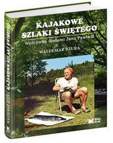 Biały KrukKajakowe szlaki Świętego - Waldemar Bzura, Jerzy Kruszelnicki