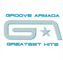 Greatest Hits 2007 CD) Groove Armada