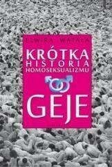 Videograf Edukacja Krótka historia homoseksualizmu. Geje - ELWIRA WATAŁA