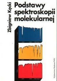 Wydawnictwo Naukowe PWN Podstawy spektroskopii molekularnej