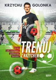 Znak Trenuj z Krzychem - Graj jak najlepsi piłkarze świata - Krzysztof Golonka