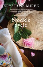 Słodkie życie - Krystyna Mirek
