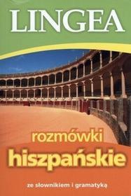 LINGEA praca zbiorowa Rozmówki hiszpańskie ze słownikiem i gramatyką