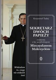 Wydawnictwo Literackie Sekretarz dwóch papieży. Rozmowa z księdzem arcybiskupem Mieczysławem Mokrzyckim - Mieczysław Mokrzycki