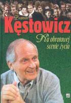 Na obrotowej scenie życia Zygmunt Kęstowicz