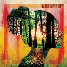 Fireflies CD) John Browns Body
