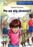 GWP Gdańskie Wydawnictwo Psychologiczne Po co sie złościc? - Elżbieta Zubrzycka
