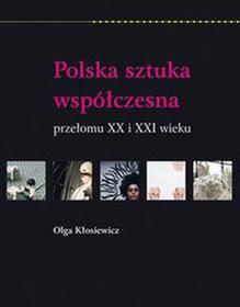 WYDAWNICTWO RM SP.Z O.O. POLSKA SZTUKA WSPÓŁCZESNA PRZEŁOMU XX I XXI WIEKU