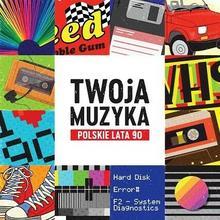 Twoja muzyka Polskie lata 90-te 2xCD) Various Artists