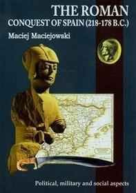 Napoleon V The Roman conquest of Spain 218-178 B.C. - Maciej Maciejowski