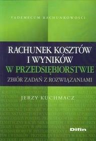 Rachunek kosztów i wyników w przedsiębiorstwie - Jerzy Kuchmacz