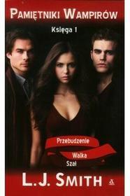 L. J. Smith Pamiętniki wampirów. Księga 1. Przebudzenie, Walka, Szał