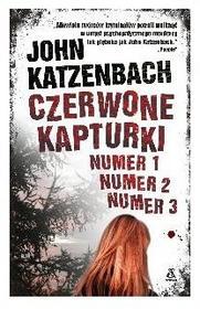 Amber John Katzenbach Czerwone Kapturki numer 1, numer 2, numer 3