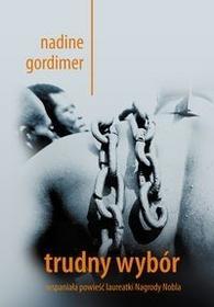 Nadine Gordimer Trudny wybór / Sonia Draga