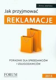 Forum Doradców Podatkowych Anna Jeleńska Jak przyjmować reklamacje