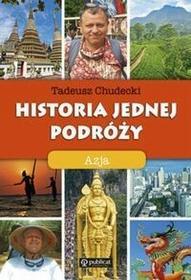 Publicat Historia jednej podróży Azja - Tadeusz Chudecki