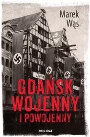 Bellona Marek Wąs Gdańsk wojenny i powojenny