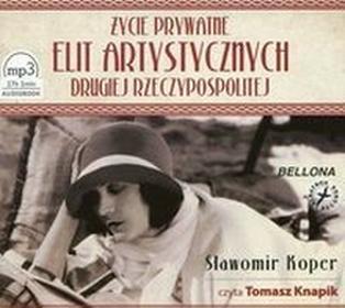 Życie prywatne elit artystycznych Drugiej Rzeczypospolitej (audiobook CD) - Sławomir Koper