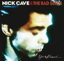 Nick Cave And The Bad Seeds Your Funeral My Trial [Remastered] Nick Cave & The Bad Seeds