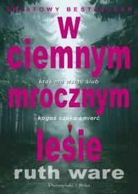 Prószyński W ciemnym mrocznym lesie - RUTH WARE