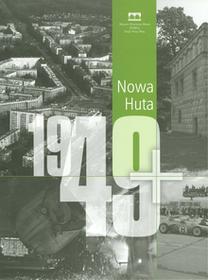 Muzeum Historyczne Miasta Krakowa praca zbiorowa Nowa Huta 1949. Wersja polska