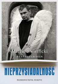 Marcin Świetlicki; Rafał Księżyk Nieprzysiadalność Autobiografia e-book)
