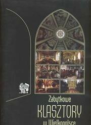 praca zbiorowa Zabytkowe klasztory w Wielkopolsce WOBP-019
