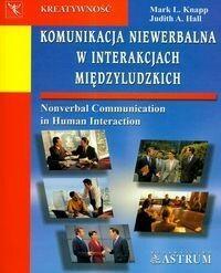 Astrum Komunikacja niewerbalna w interakcjach międzyludzkich - Mark L. Knapp, Judith A. Hall