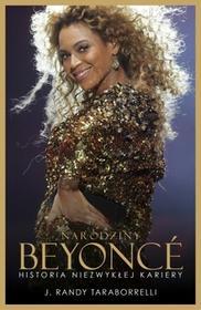 Burda książki Narodziny Beyonce. Historia niezwykłej kariery - J. Randy Taraborrelli