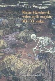 Marian Zdziechowski wobec myśli rosyjskiej XIX i XX wieku - Witold Wasilewski