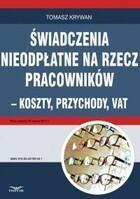 Świadczenia nieodpłatne na rzecz pracowników koszty przychody VAT Tomasz Krywan