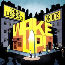 John Legend; The Roots Wake Up!