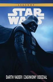 Egmont Darth Vader i zaginiony oddział. Star Wars Legendy - Haden Blackman