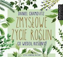 Zmysłowe życie roślin audiobook CD) Daniel Chamowitz
