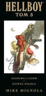 Hellboy. Tom 3. Zdobywca Czerw. Dziwne miejsca