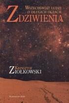 Zdziwienia Wszechświat ludzi o długich oczach Krzysztof Ziołkowski