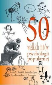 WYDAWNICTWO CIS 50 wielkich mitów współczesnej psychologii - Lilienfeld Scott